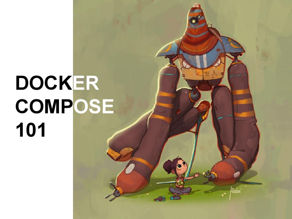 DOCKER COMPOSE 101