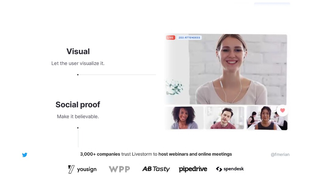Visual Let the user visualize it. Social proof ...