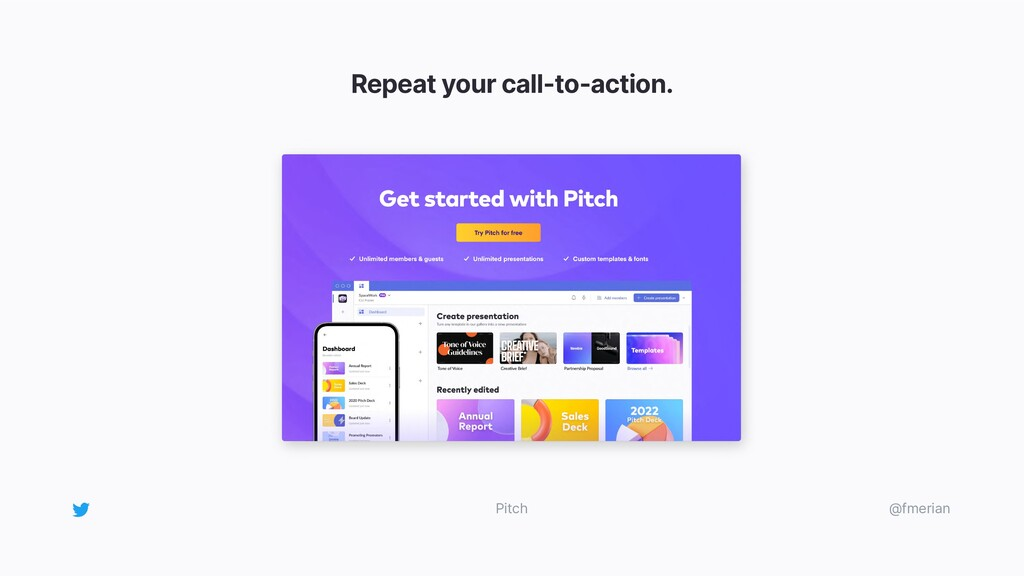 Repeat your call-to-action. @fmerian Pitch
