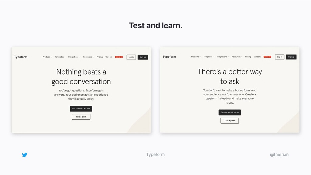 Test and learn. @fmerian Typeform