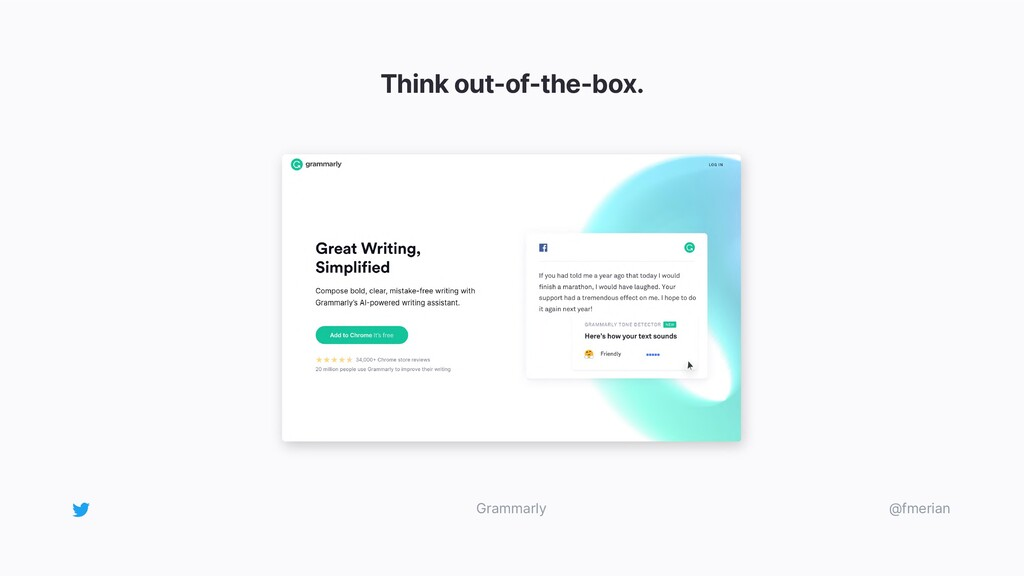Think out-of-the-box. @fmerian Grammarly