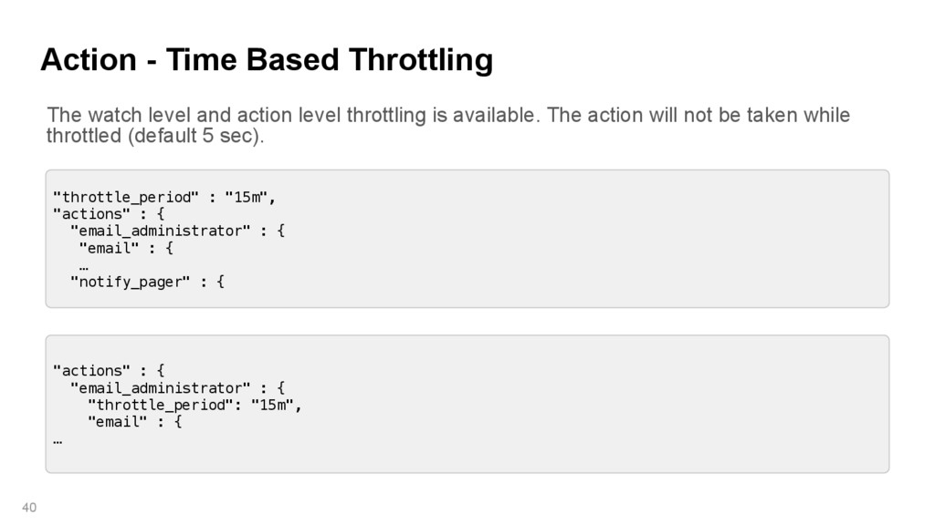 """Action - Time Based Throttling 40 """"actions"""" : {..."""