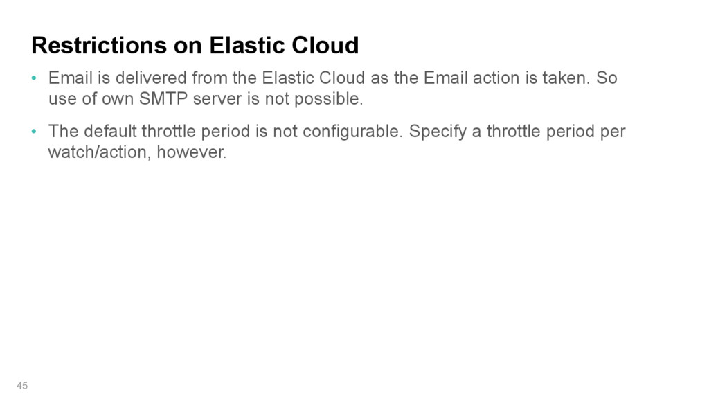 Restrictions on Elastic Cloud 45 • Email is del...