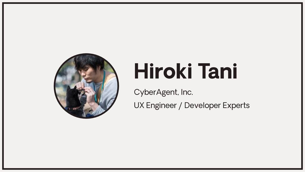 CyberAgent, Inc. UX Engineer / Developer Expert...