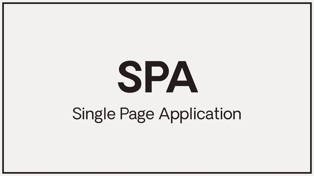SPA Single Page Application