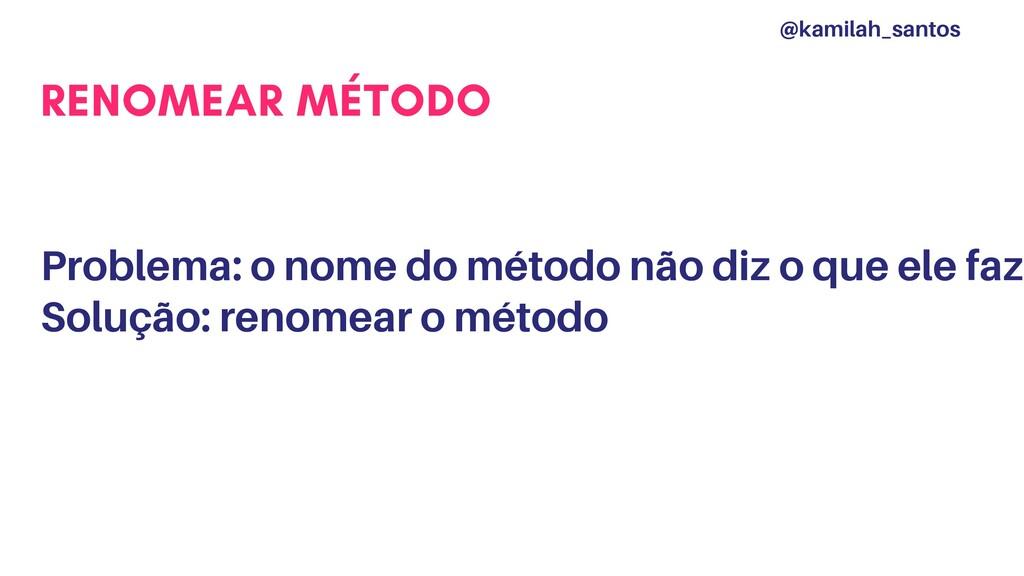 RENOMEAR MÉTODO Problema: o nome do método não ...