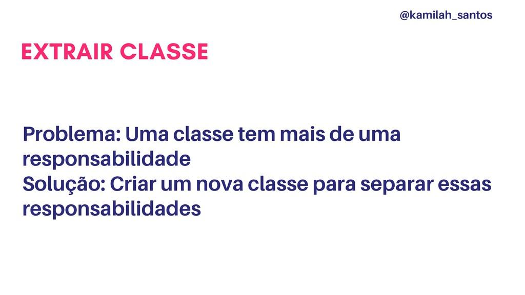 EXTRAIR CLASSE Problema: Uma classe tem mais de...
