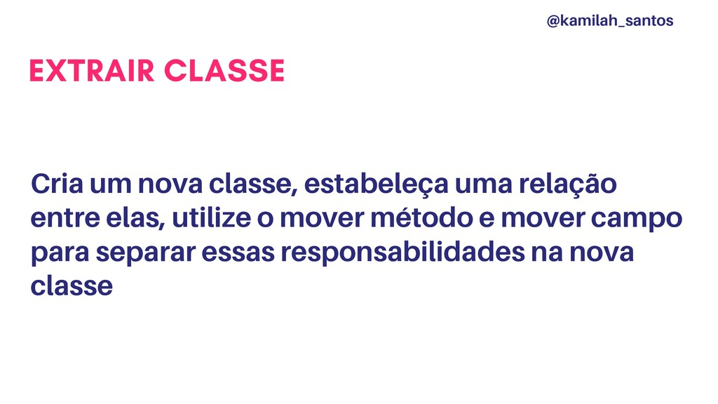 EXTRAIR CLASSE Cria um nova classe, estabeleça ...
