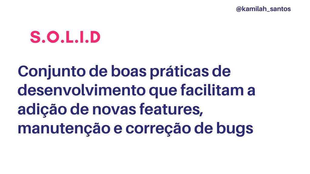 S.O.L.I.D Conjunto de boas práticas de desenvol...