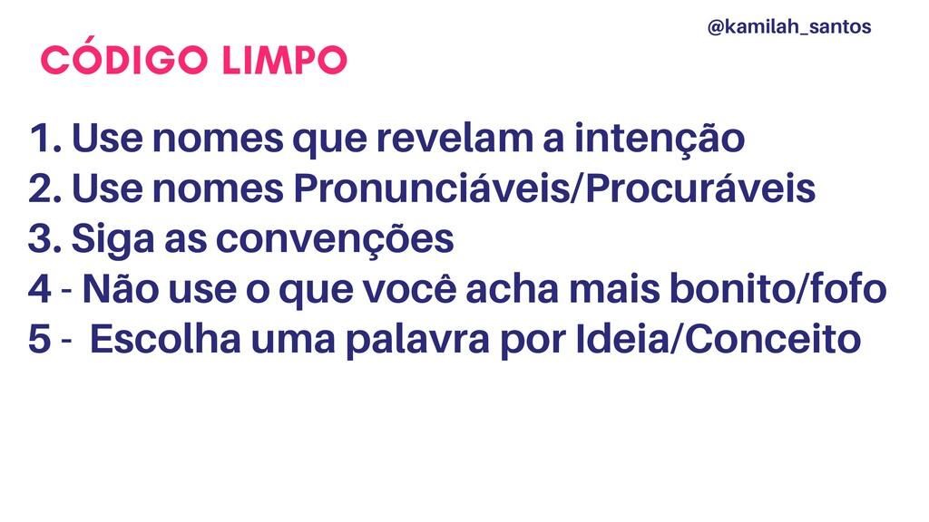 CÓDIGO LIMPO 1. Use nomes que revelam a intençã...