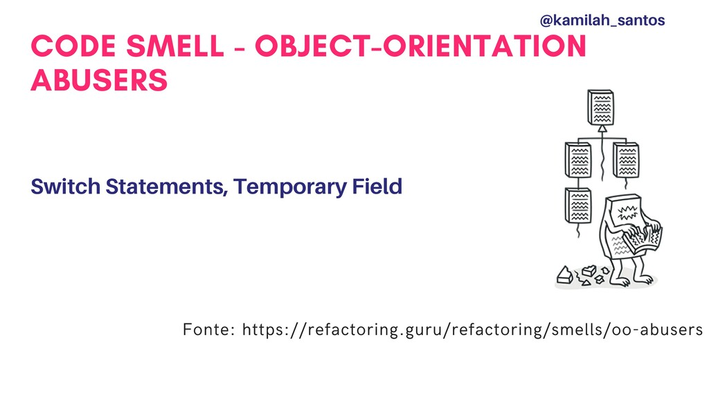 CODE SMELL - OBJECT-ORIENTATION ABUSERS Switch ...