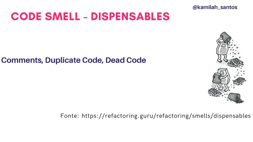 CODE SMELL - DISPENSABLES Comments, Duplicate C...