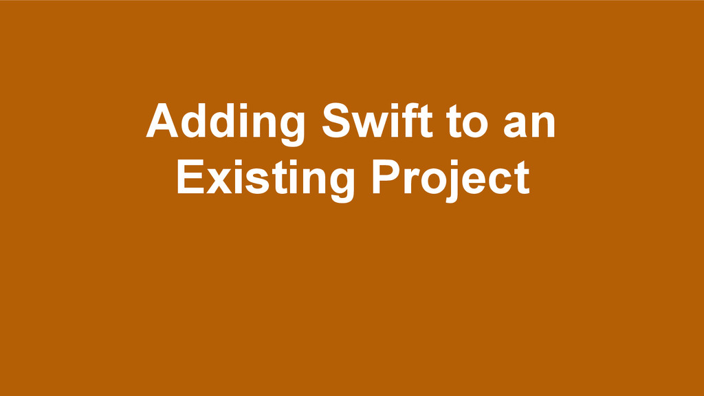 Adding Swift to an Existing Project