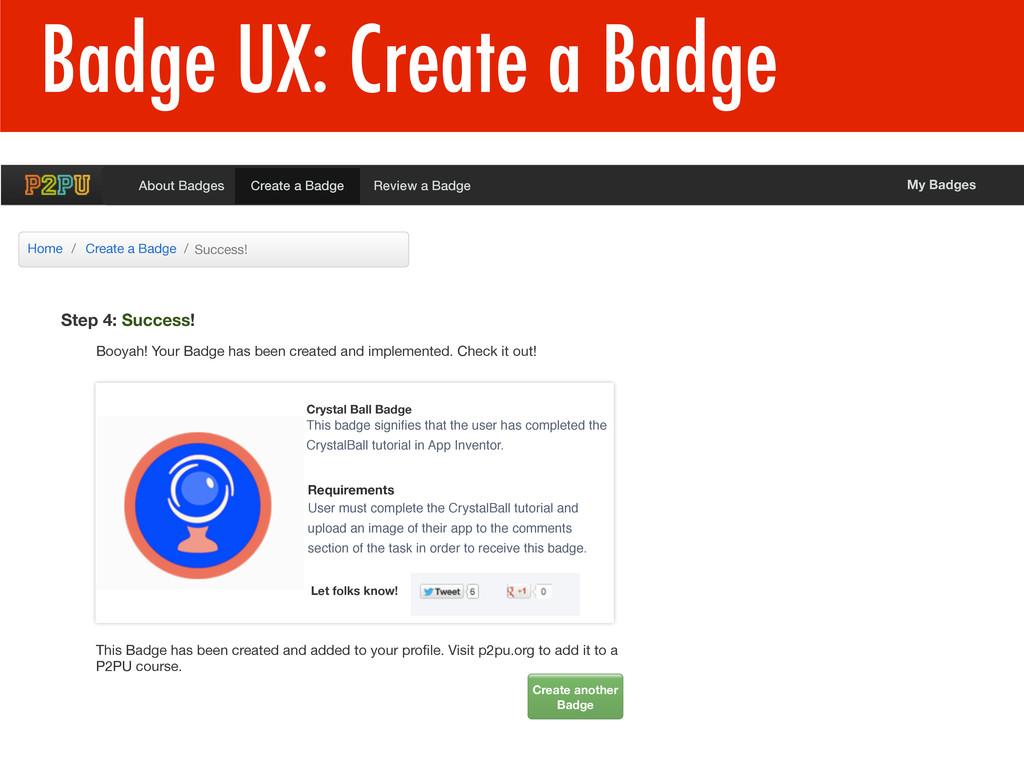 Badge UX: Create a Badge 1 Create a Badge Revie...