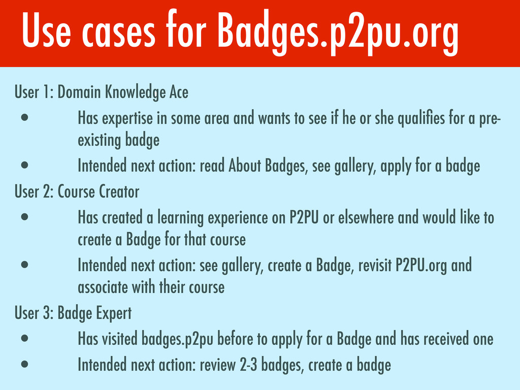 Use cases for Badges.p2pu.org 1 User 1: Domain ...