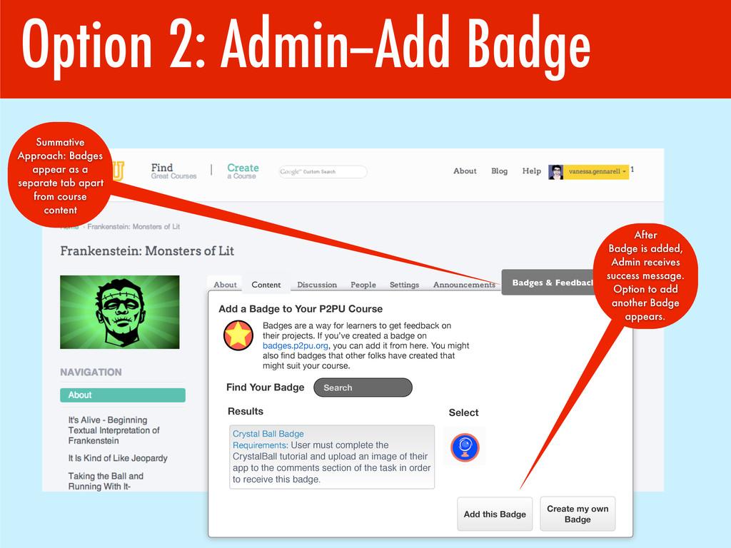 Option 2: Admin--Add Badge Summative Approach: ...