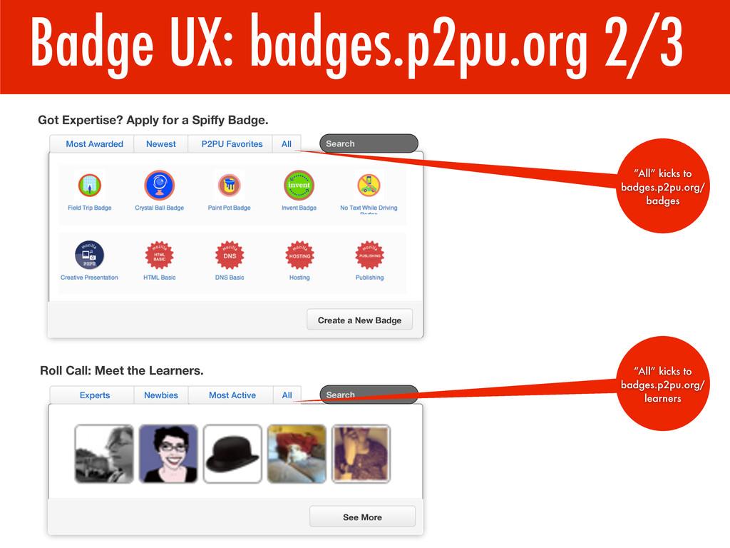 Badge UX: badges.p2pu.org 2/3 1 Got Expertise? ...