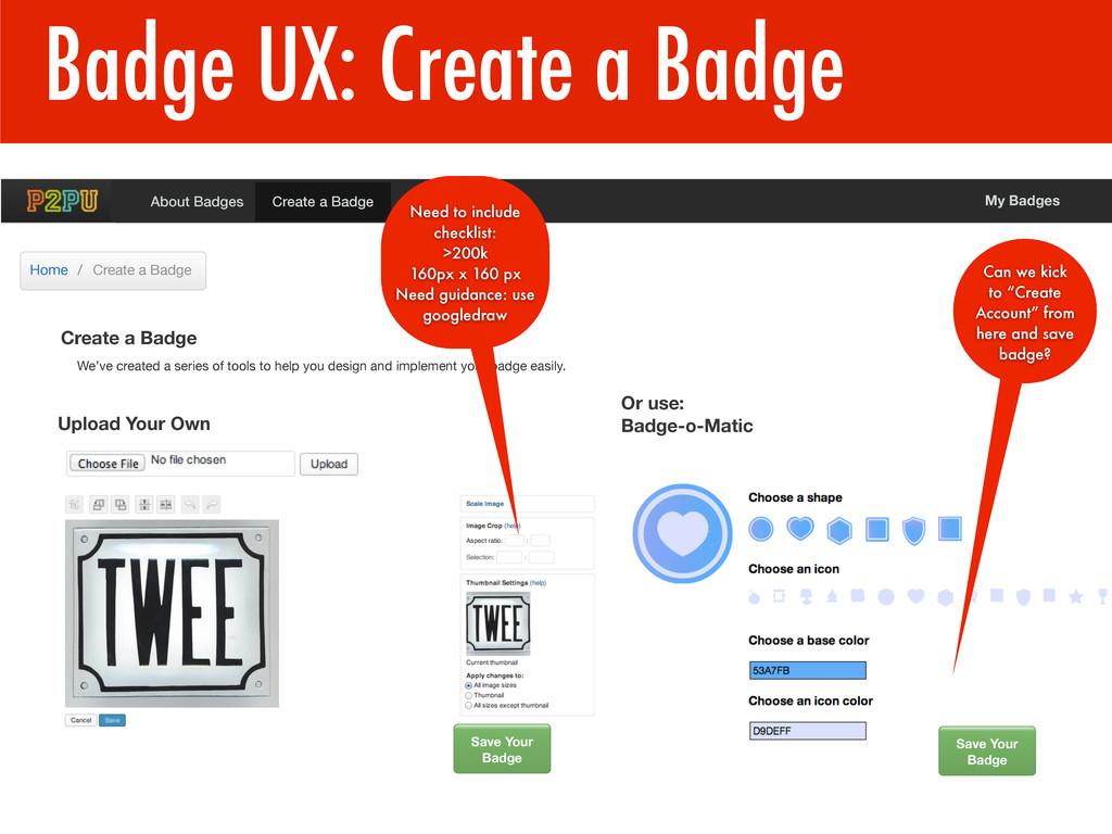 Badge UX: Create a Badge 1 Create a Badge We've...