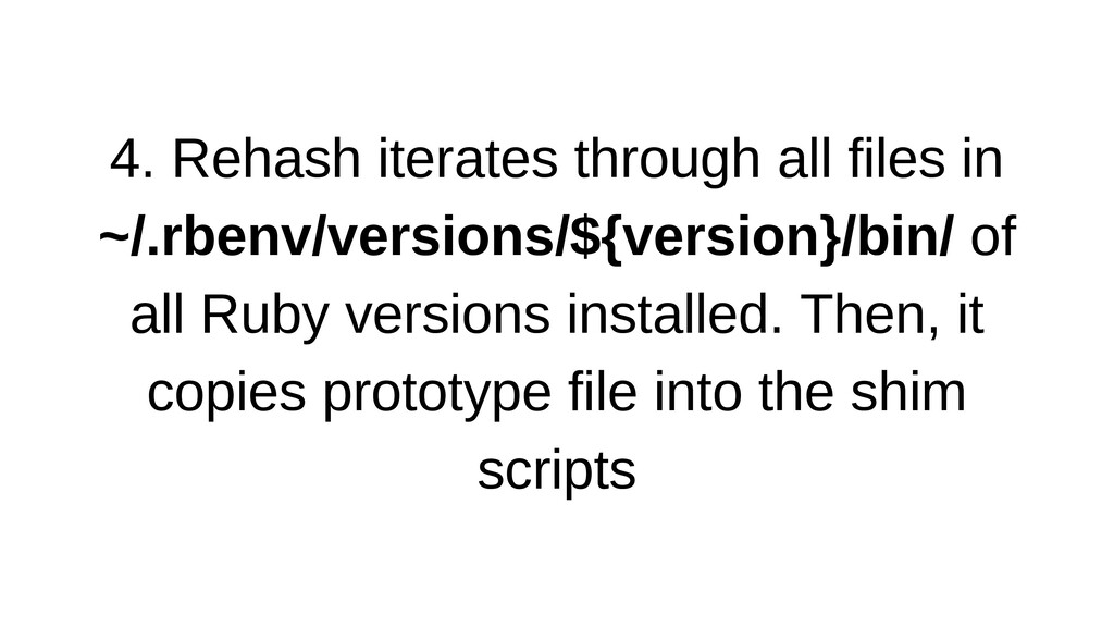 4. Rehash iterates through all files in ~/.rben...