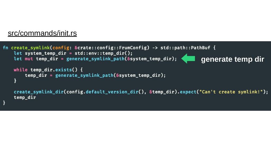 ⬅︎ generate temp dir src/commands/init.rs