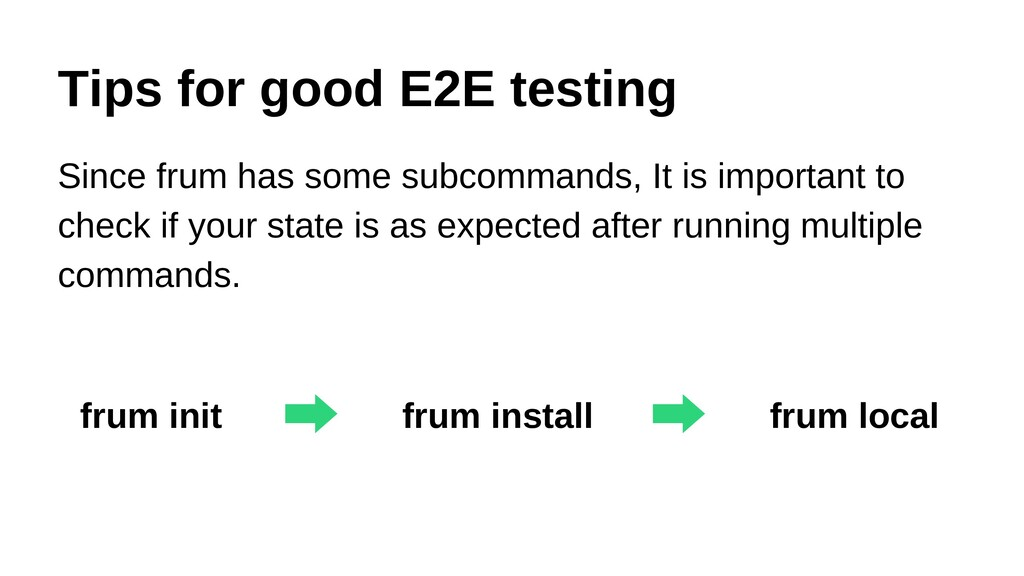 Tips for good E2E testing Since frum has some s...