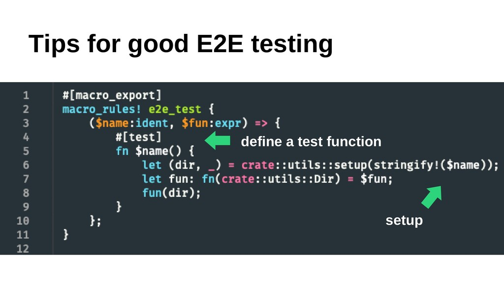 Tips for good E2E testing ⬅︎ define a test func...