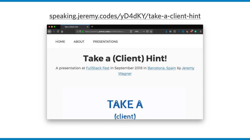 speaking.jeremy.codes/yD4dKY/take-a-client-hint