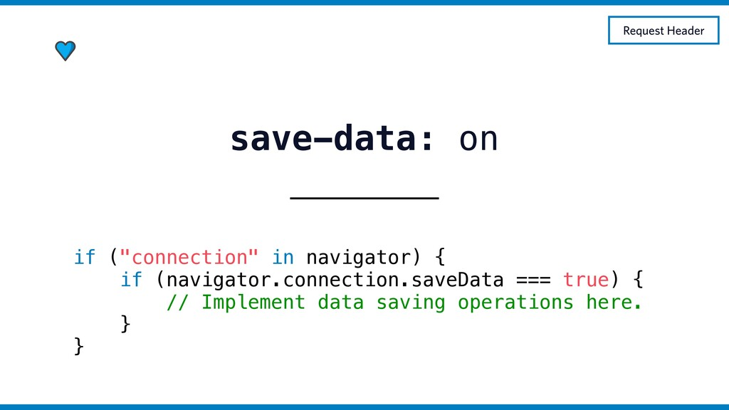 "save-data: on if (""connection"" in navigator) { ..."