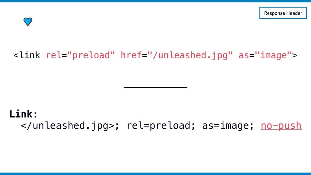 Link: </unleashed.jpg>; rel=preload; as=image; ...
