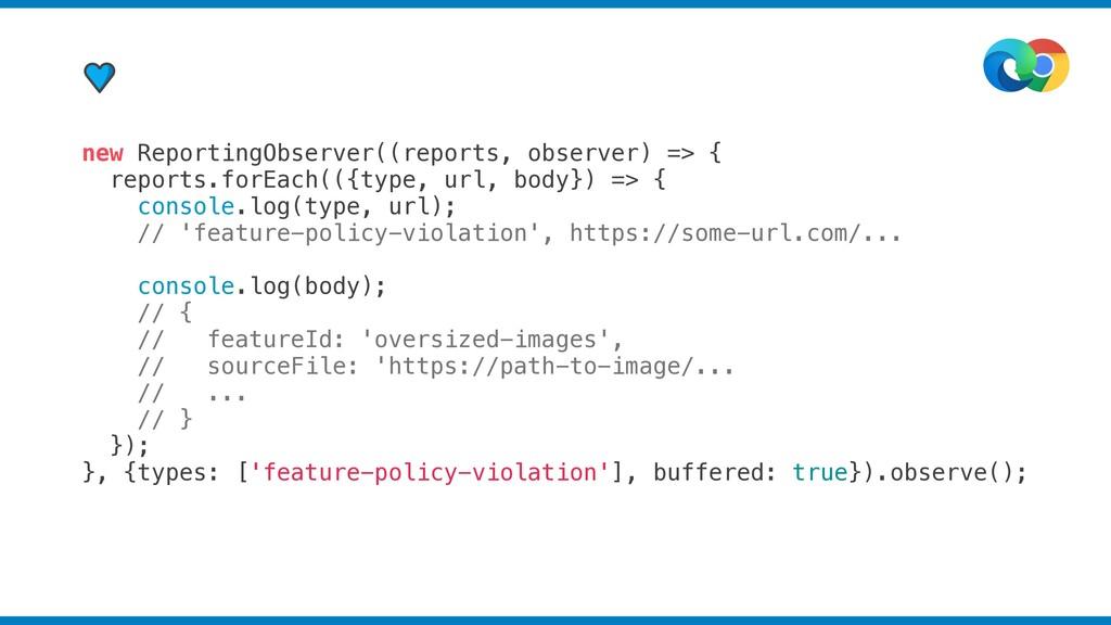 new ReportingObserver((reports, observer) => { ...