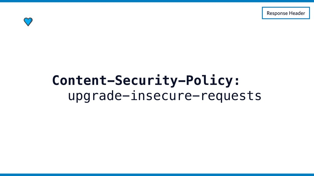 Content-Security-Policy: upgrade-insecure-reque...