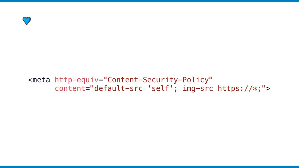 "<meta http-equiv=""Content-Security-Policy"" cont..."
