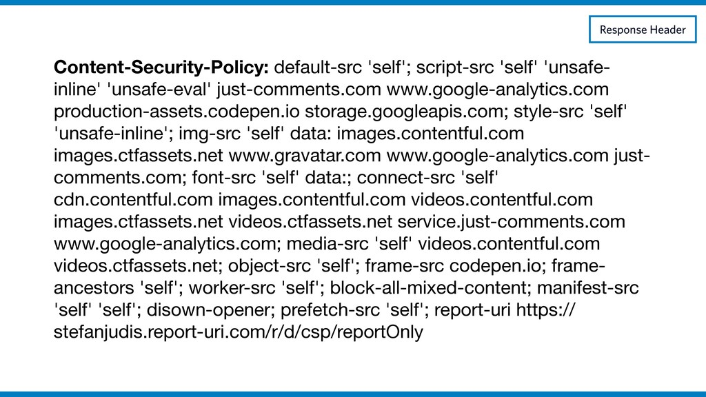 Content-Security-Policy: default-src 'self'; sc...