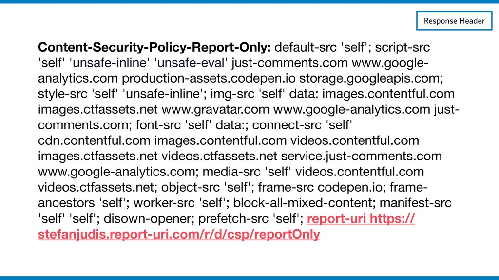Content-Security-Policy-Report-Only: default-sr...