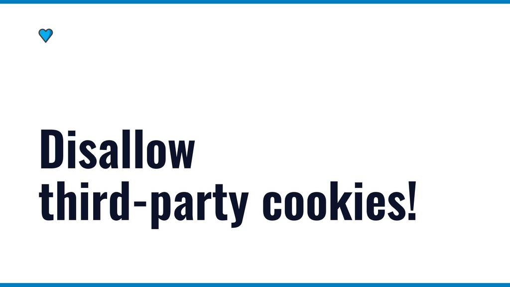 Disallow third-party cookies!