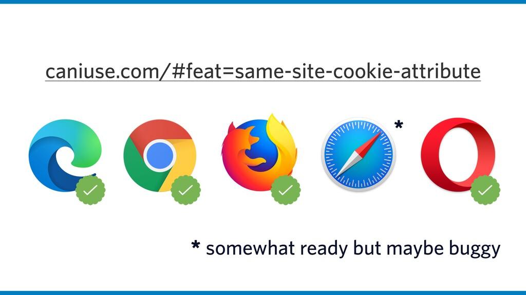 caniuse.com/#feat=same-site-cookie-attribute * ...