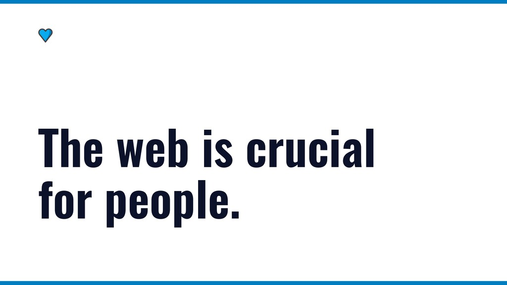 The web is crucial for people.