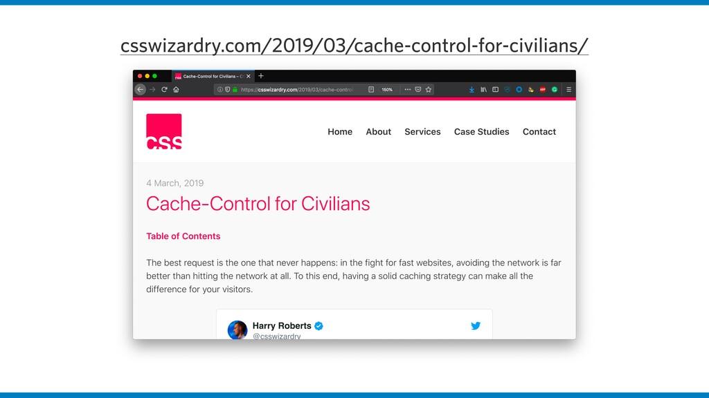 csswizardry.com/2019/03/cache-control-for-civil...