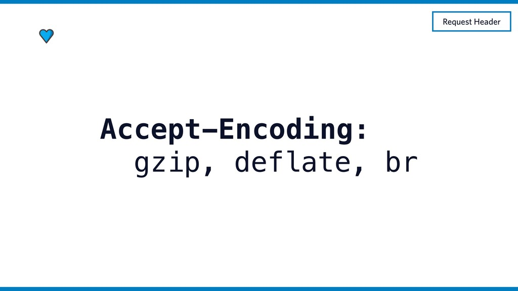 Accept-Encoding: gzip, deflate, br Request Head...
