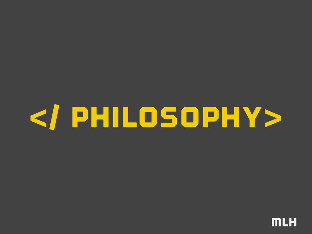 </ philosophy>