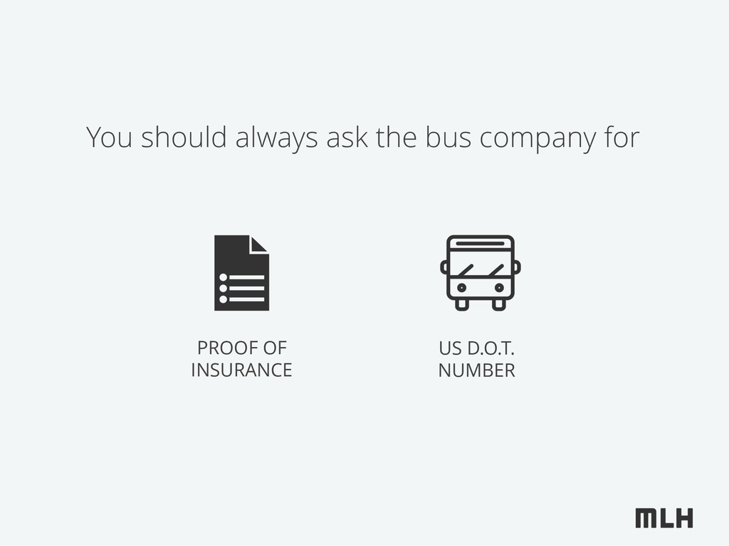 You should always ask the bus company for PROOF...