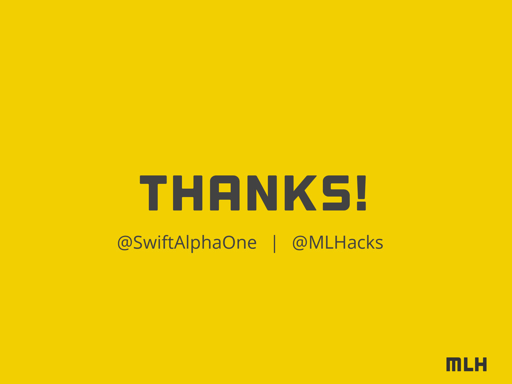 Thanks! @SwiftAlphaOne @MLHacks |