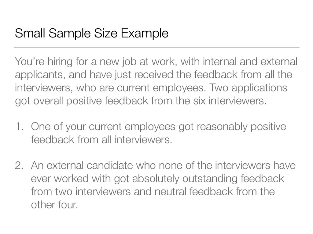 Small Sample Size Example You're hiring for a n...