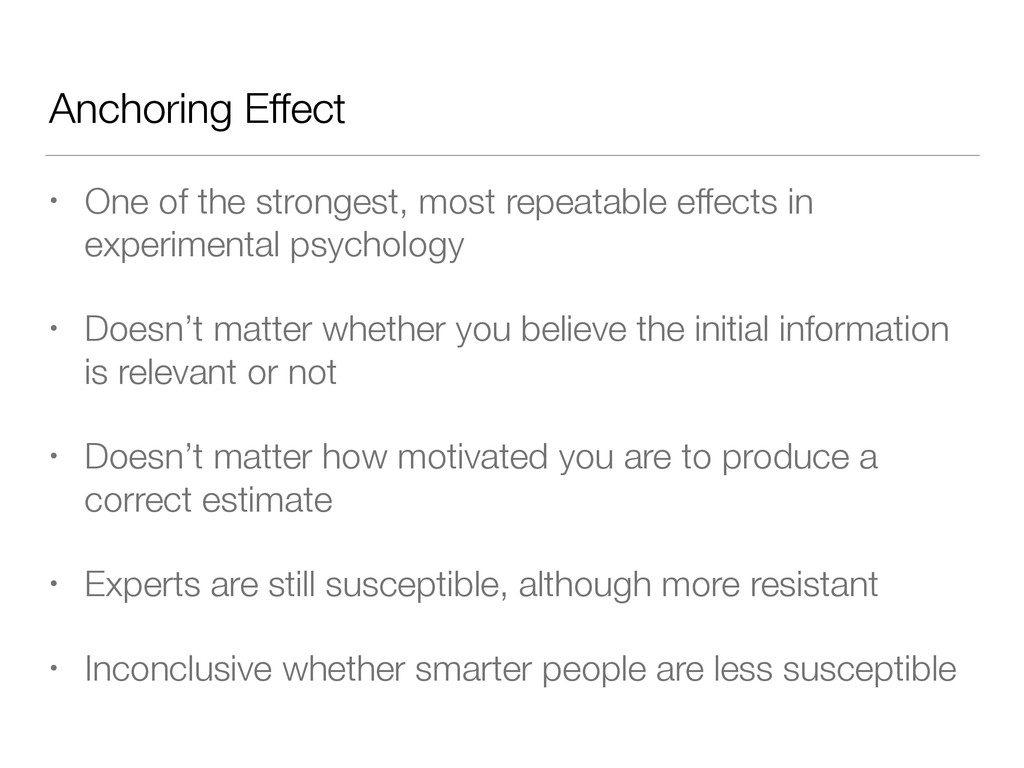 Anchoring Effect • One of the strongest, most r...