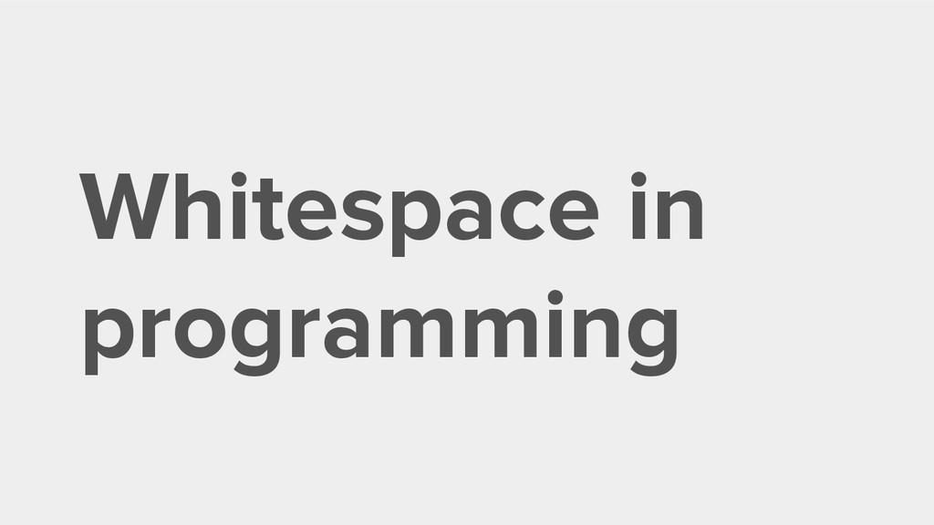 Whitespace in programming