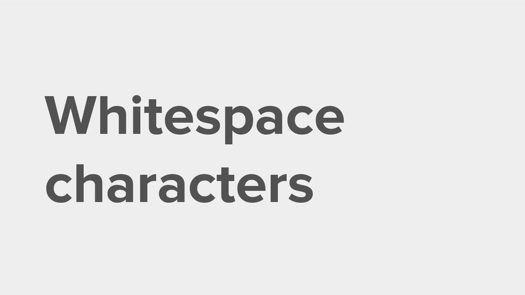 Whitespace characters