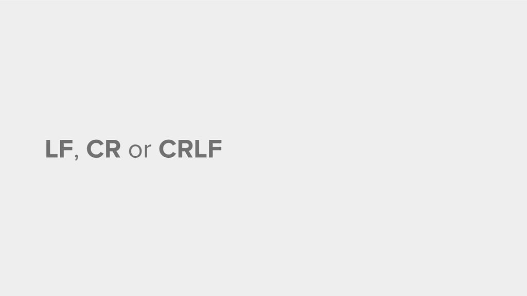LF, CR or CRLF