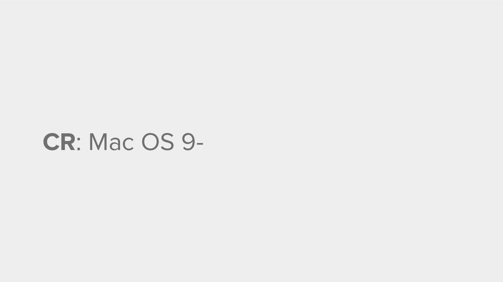 CR: Mac OS 9-