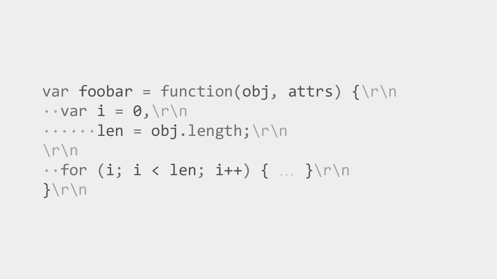 var foobar = function(obj, attrs) {\r\n ··var i...