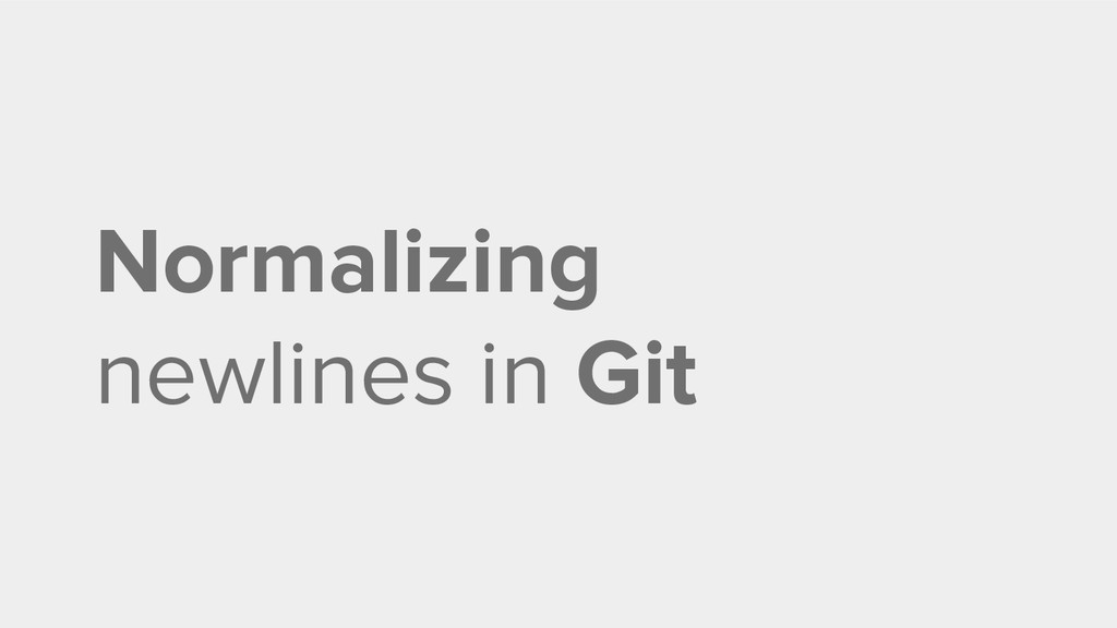 Normalizing newlines in Git